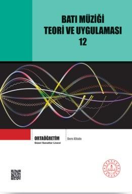 Güzel Sanatlar Lisesi 12.Sınıf Batı Müziği Teori ve Uygulaması Ders Kitabı pdf indir