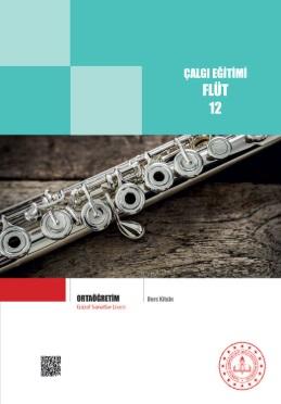 Güzel Sanatlar Lisesi 12.Sınıf Çalgı Eğitimi Flüt Ders Kitabı pdf indir