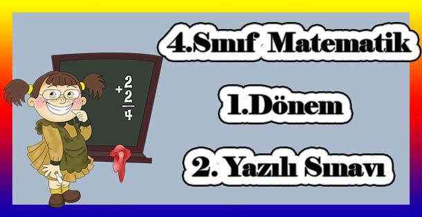 4.Sınıf Matematik 1.Dönem 2.Yazılı Sınavı