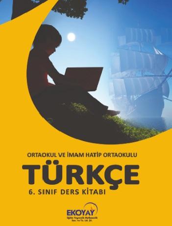 2020-2021 Yılı 6.Sınıf Türkçe Ders Kitabı (Ekoyay) pdf indir