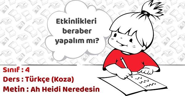 4.Sınıf Türkçe Ah Heidi Neredesin Metni Etkinlik Cevapları (Koza)