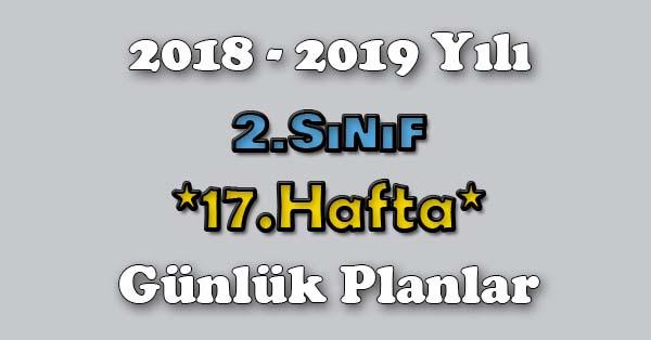 2018 - 2019 Yılı 2.Sınıf Tüm Dersler Günlük Plan - 17.Hafta