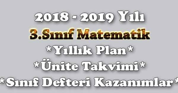 2018 - 2019 Yılı 3.Sınıf Matematik Yıllık Plan, Ünite Süreleri, Sınıf Defteri Kazanım Listesi