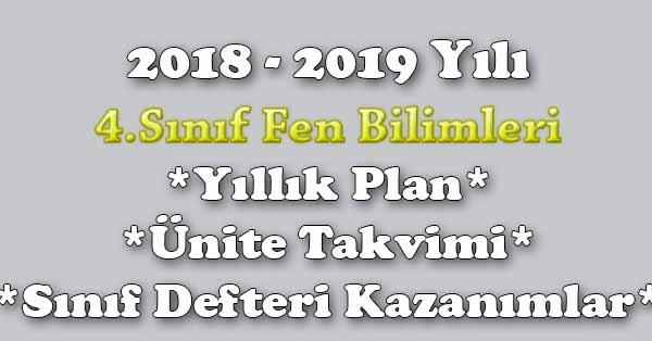 2018 - 2019 Yılı 4.Sınıf Fen Bilimleri Yıllık Plan, Ünite Süreleri, Sınıf Defteri Kazanım Listesi