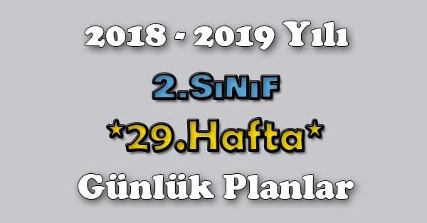 2018 - 2019 Yılı 2.Sınıf Tüm Dersler Günlük Plan - 29.Hafta