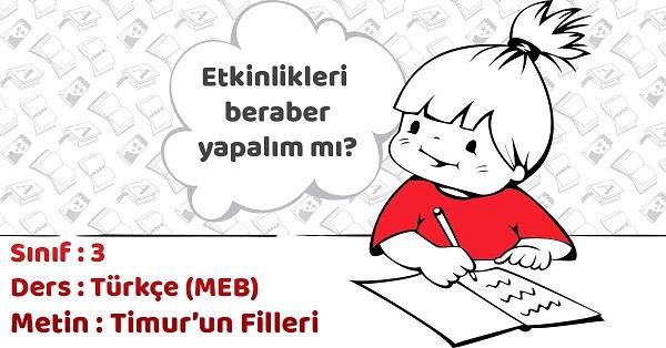 3.Sınıf Türkçe Timur'un Filleri Metni Etkinlik Cevapları