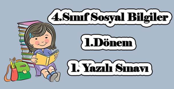 4.Sınıf Sosyal Bilgiler 1.Dönem 1.Yazılı Sınavı