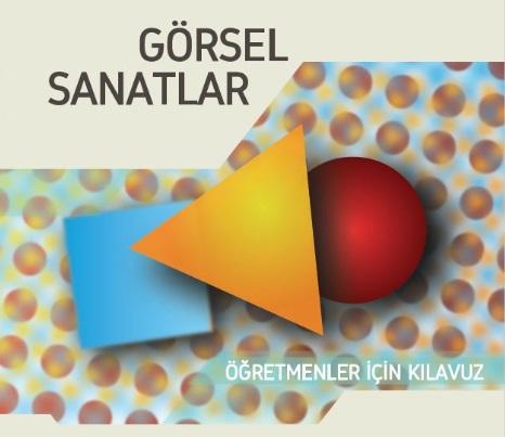 2018 2019 Yili Gorsel Sanatlar Ogretmenler Icin Kilavuz Kitap Pdf