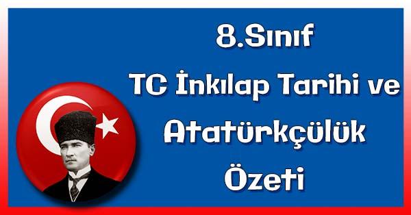 8.Sınıf İnkılap Tarihi - Atatürk'ün Ölümü ve Ölümünün Yansımaları Konu Özeti