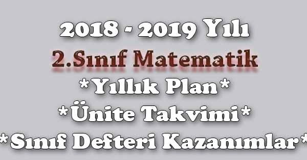 2018 - 2019 Yılı 2.Sınıf Matematik Yıllık Plan, Ünite Süreleri, Sınıf Defteri Kazanım Listesi