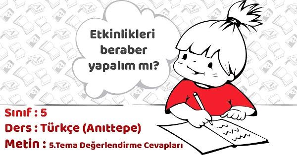 5.Sınıf Türkçe 5.Tema Değerlendirme Soruları Cevapları (Anıttepe)