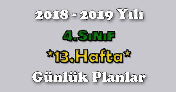 2018 - 2019 Yılı 4.Sınıf Tüm Dersler Günlük Plan - 13.Hafta