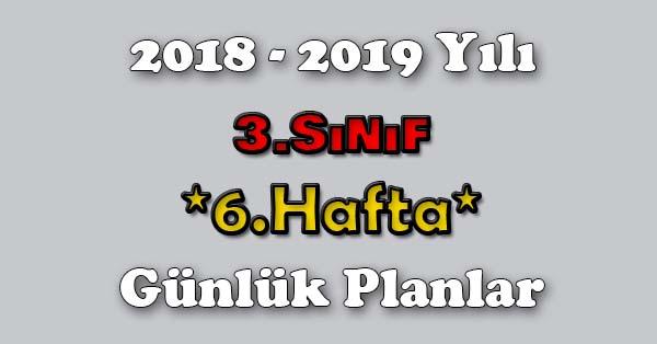 2018 - 2019 Yılı 3.Sınıf Tüm Dersler Günlük Plan - 6.Hafta