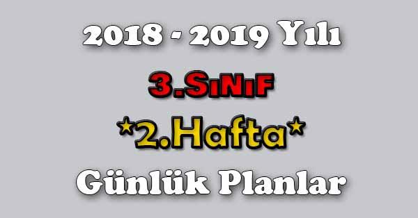 2018 - 2019 Yılı 3.Sınıf Tüm Dersler Günlük Plan - 2.Hafta