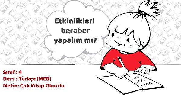 4.Sınıf Türkçe Çok Kitap Okurdu Metni Etkinlik Cevapları