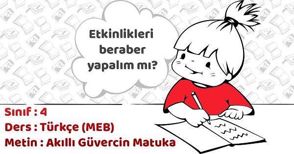 4.Sınıf Türkçe Akıllı Güvercin Matuka Metni Etkinlik Cevapları