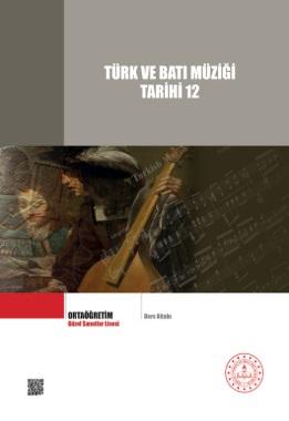 Güzel Sanatlar Lisesi 12.Sınıf Türk ve Batı Müziği Tarihi Ders Kitabı pdf indir