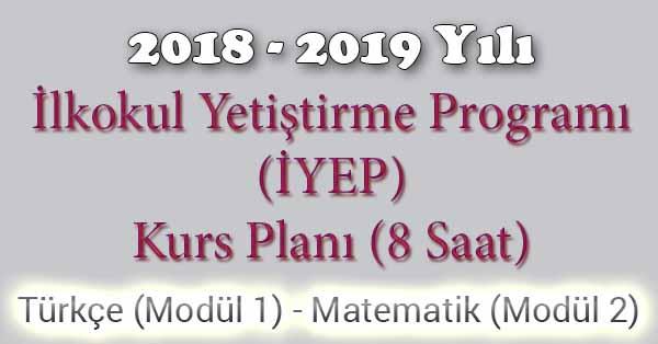 2018 - 2019 Yılı İyep Kurs Planı - 8 Saat - Türkçe Modül 3 - Matematik Modül 2
