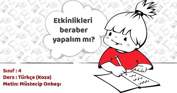 4.Sınıf Türkçe Müstecip Onbaşı Metni Etkinlik Cevapları