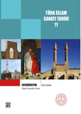 Güzel Sanatlar Lisesi 11.Sınıf Türk İslam Sanatı Tarihi Ders Kitabı pdf indir