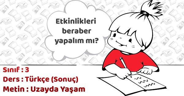 3.Sınıf Türkçe Uzayda Yaşam Metni Etkinlik Cevapları (Sonuç)