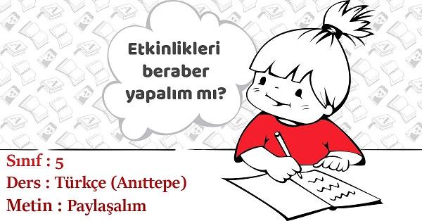 5.Sınıf Türkçe Paylaşalım Metni Etkinlik Cevapları (Anıttepe)