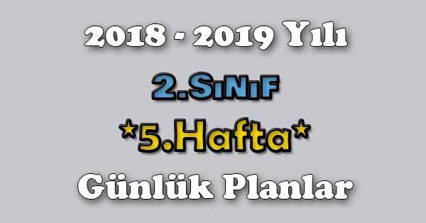 2018 - 2019 Yılı 2.Sınıf Tüm Dersler Günlük Plan - 5.Hafta