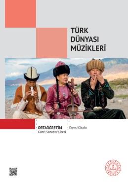 Güzel Sanatlar Lisesi 11.Sınıf Türk Dünyası Müzikleri Ders Kitabı pdf indir