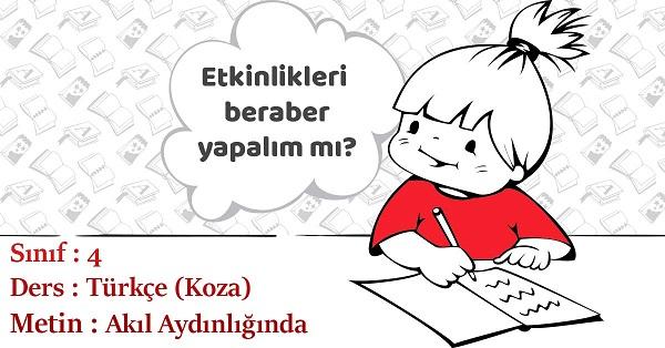 4.Sınıf Türkçe Akıl Aydınlığında Metni Etkinlik Cevapları (Koza)