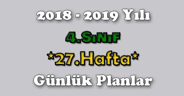 2018 - 2019 Yılı 4.Sınıf Tüm Dersler Günlük Plan - 27.Hafta