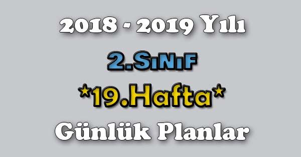 2018 - 2019 Yılı 2.Sınıf Tüm Dersler Günlük Plan - 19.Hafta
