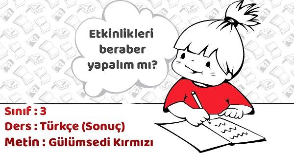 3.Sınıf Türkçe Gülümsedi Kırmızı Metni Etkinlik Cevapları (Sonuç)