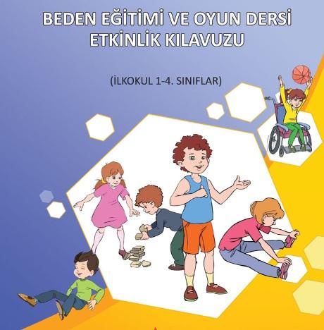 2018 - 2019 Yılı Beden Eğitimi ve Oyun Dersi Etkinlik Kılavuzu (1-4.Sınıflar) pdf