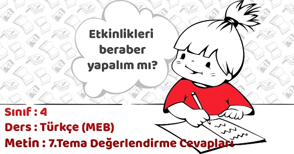 4.Sınıf Türkçe 7.Tema Değerlendirme Cevapları (MEB)