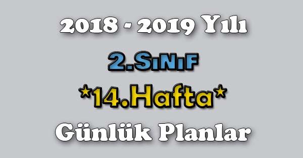 2018 - 2019 Yılı 2.Sınıf Tüm Dersler Günlük Plan - 14.Hafta