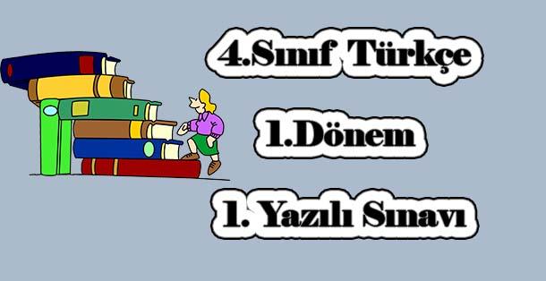 4.Sınıf Türkçe 1.Dönem 1.Yazılı Sınavı