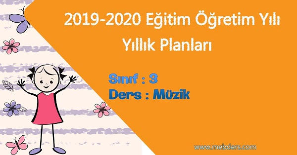 2019 - 2020 Yılı 3.Sınıf Müzik Yıllık Planı (Meb)
