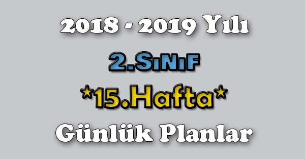 2018 - 2019 Yılı 2.Sınıf Tüm Dersler Günlük Plan - 15.Hafta