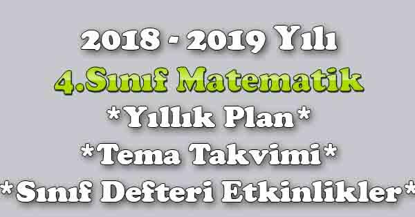 2018 - 2019 Yılı 4.Sınıf Matematik Yıllık Plan, Ünite Süreleri, Sınıf Defteri Kazanım Listesi
