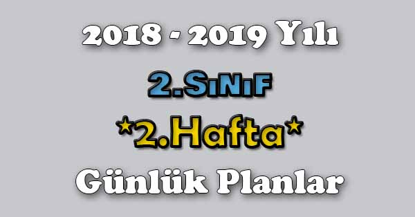 2018 - 2019 Yılı 2.Sınıf Tüm Dersler Günlük Plan - 2.Hafta