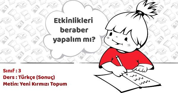 3.Sınıf Türkçe Yeni Kırmızı Topum Metni Etkinlik Cevapları