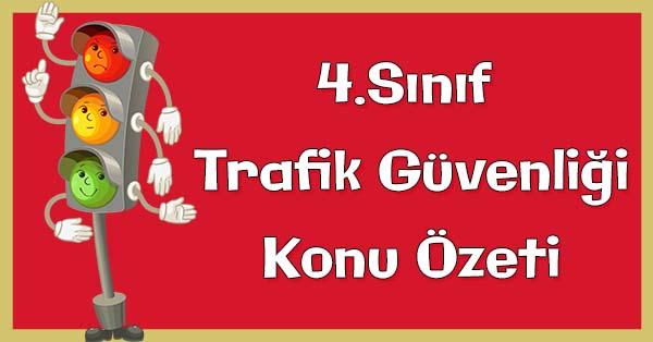 4.Sınıf Trafik Güvenliği Trafikte Tehlikeler ve Önlemler Konu özeti
