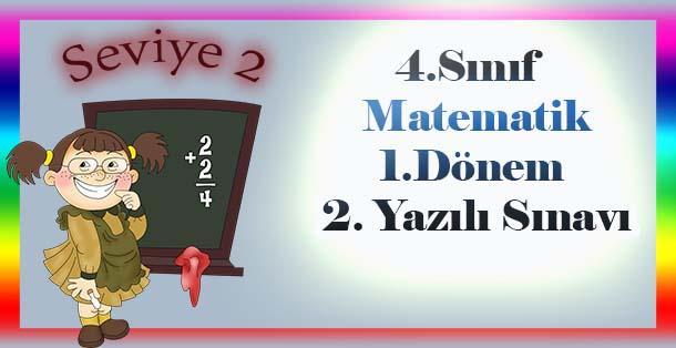 4.Sınıf Matematik 1.Dönem 2.Yazılı Sınavı  - Seviye 2