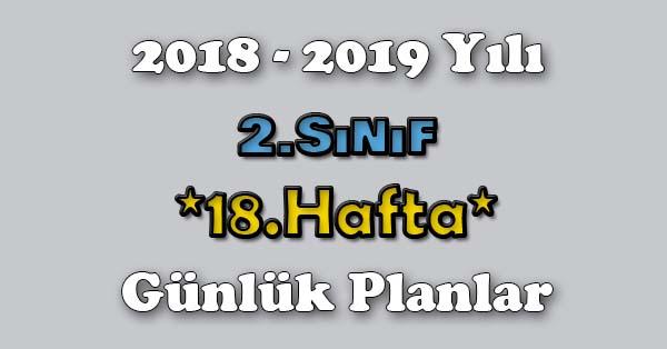 2018 - 2019 Yılı 2.Sınıf Tüm Dersler Günlük Plan - 18.Hafta