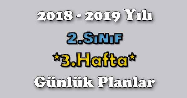 2018 - 2019 Yılı 2.Sınıf Tüm Dersler Günlük Plan - 3.Hafta