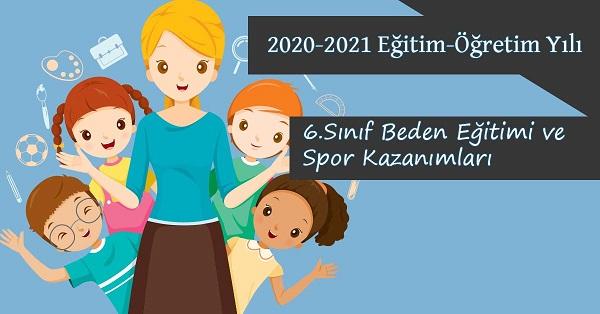 2020-2021 Yılı 6.Sınıf Beden Eğitimi ve Spor Kazanımları ve Açıklamaları