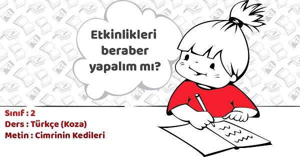 2.Sınıf Türkçe Cimrinin Kedileri Metni Etkinlik Cevapları