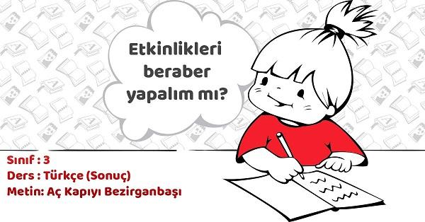 3.Sınıf Türkçe Aç Kapıyı Bezirganbaşı Metni ve Tema Sonu Değerlendirme Cevapları