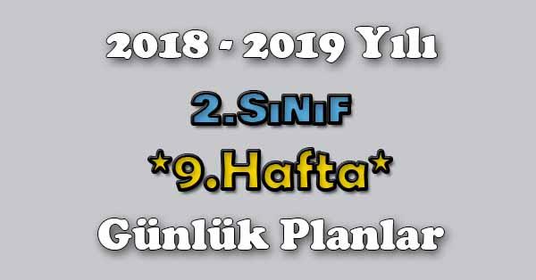 2018 - 2019 Yılı 2.Sınıf Tüm Dersler Günlük Plan - 9.Hafta