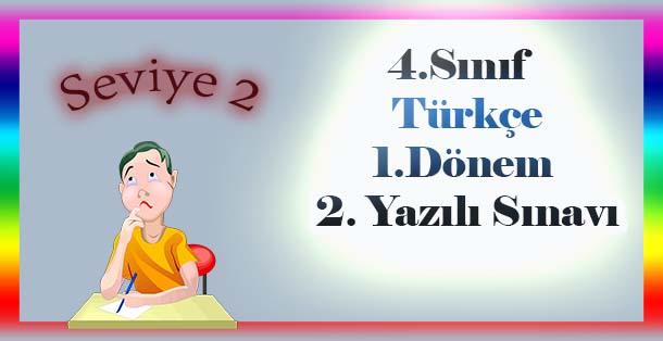 4.Sınıf Türkçe 1.Dönem 2.Yazılı Sınavı Seviye 2